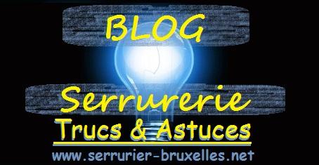 blog-serrurerie|serrurier-bruxelles.net | Trucs et Astuces